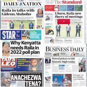 Today's Newspaper Headlines:Raila in Talks with Gideon, Muhoho, Petrol Price Hit Historic High Today