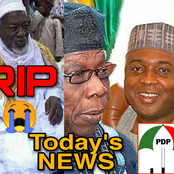 Today's Headlines: Another Prominent Nigerian Leader Is Dead, Olusegun Obasanjo Meets Bukola Saraki