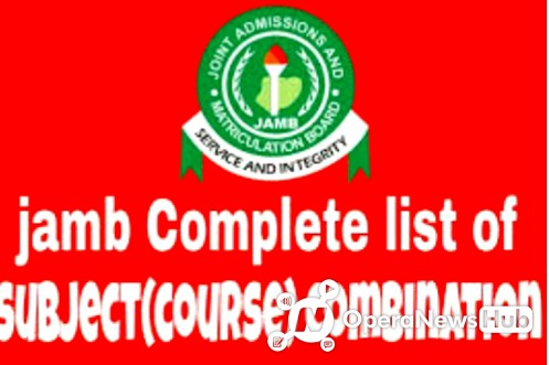 Jamb Complete List Of Subject Courses Combinations Opera News