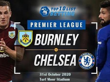 OPINION: 2 Reasons Why Burnley Will Beat The Chelsea Side 3 Goals To Nothing On Saturday.