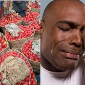 A Basket Of Tomatoes In North Is Less Than N300,But Four Pieces In The South Is N350, -Man Cries Out