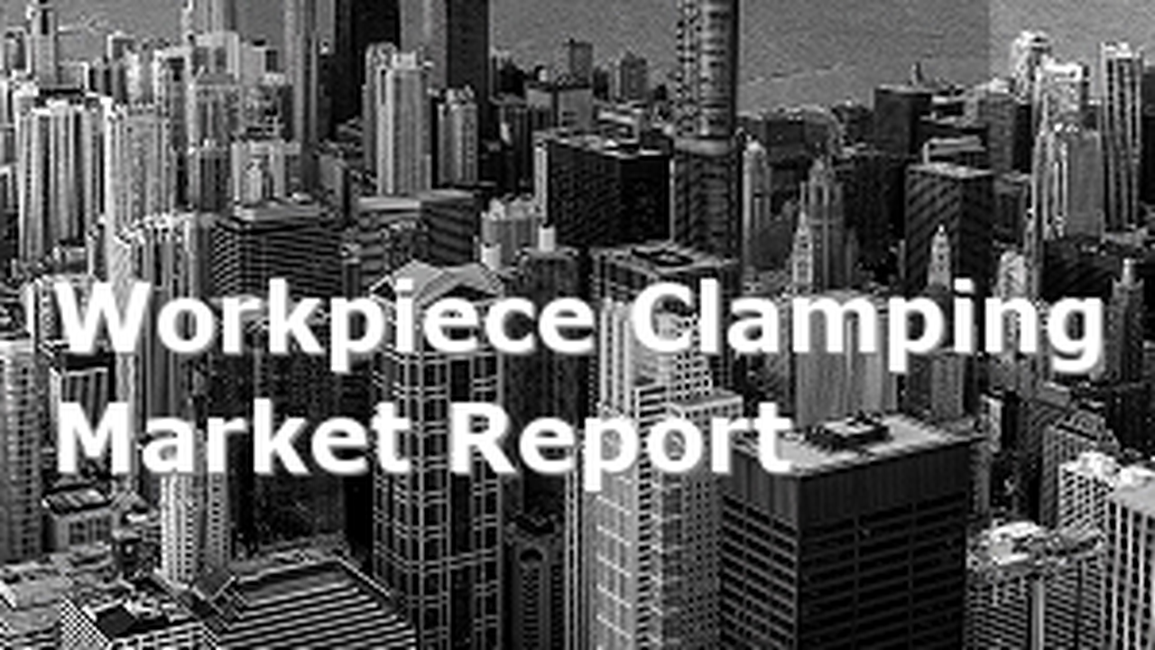 Global Workpiece Clamping Market Report 2021 Forecast, Opportunities and Strategies : COVID 19 Impact and Recovery Top Key Players pL LEHMANN, Ortlieb, ROEMHELD, FAHRION, Berg & Co. GmbH, Okret d.o.o., LANG Technik GmbH, Halder, VK Systems PLC, UMT Middle East, Mytec and more.