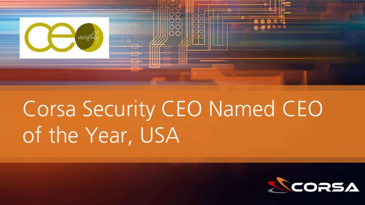 Corsa Security CEO Named CEO of the Year, USA