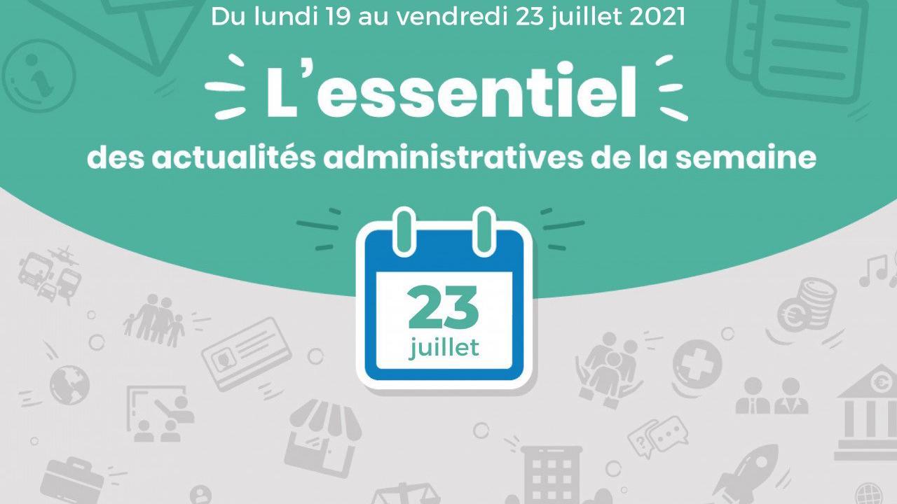 L'essentiel des actualités administratives de la semaine: 23 juillet 2021