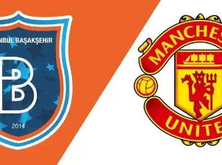 See Possible Lineups for Man. United vs Istanbul Baseksehir