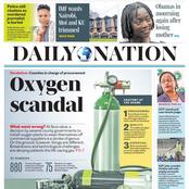 Newspapers Headlines; Oxygen Scandal, Kalonzo On Edge Over Musalia-Moi President Ticket