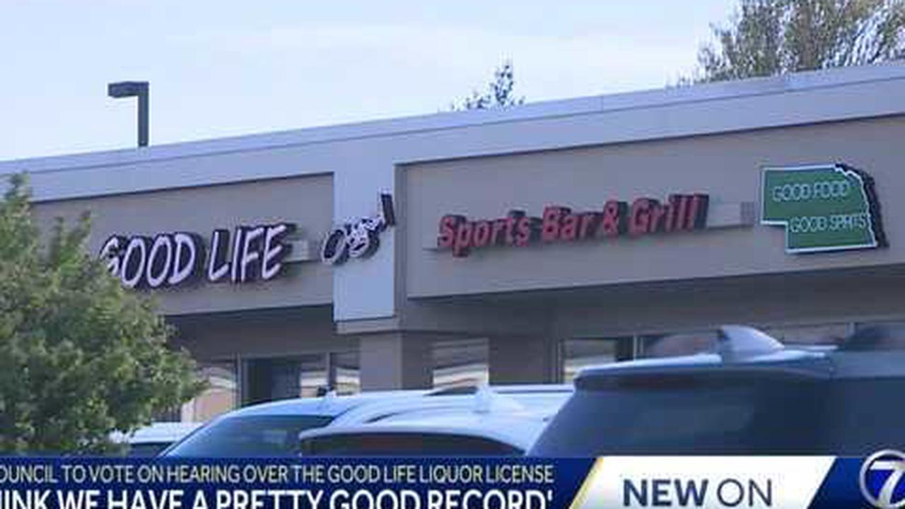 Omaha City Council will vote on hearing over The Good Life Sports Bar and Grill liquor license