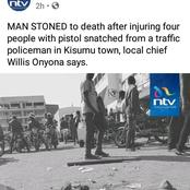 Concern As Man Is Stoned To Death After Snatching A Pistol From Police To Injure Four In Kisumu