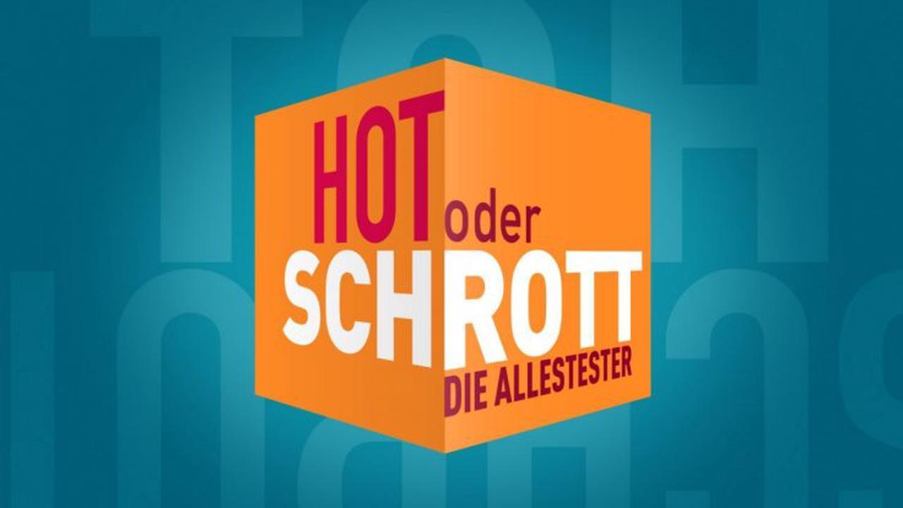 """""""Hot oder Schrott - Die Allestester"""": Wiederholung von Folge 5, Staffel 1 online und im TV"""