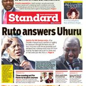 Monday 1st Match: Daily Nation and The Standard Newspapers Headlines About DP Ruto, Uhuru and Exams