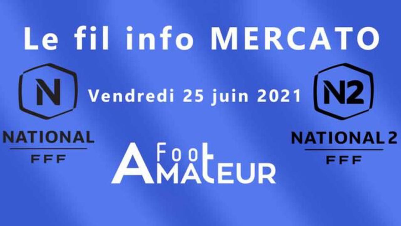 Mercato. Le fil info du 25 juin en National et National 2