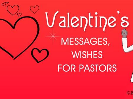 Valentine Messages And Wishes You Can Get From Pastors On Valentine's Day