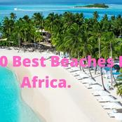 Top 10 Best Beaches In Africa.