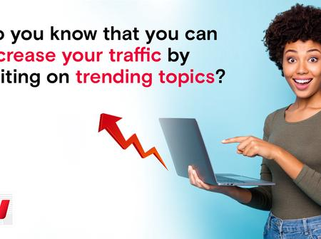 Do You Know That You Can Increase Your Traffic By Writing on Trending News?