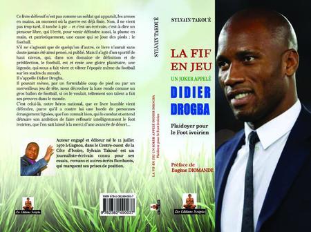 Littérature et Football: Sylvain Takoué sort un livre-évènement sur Didier Drogba