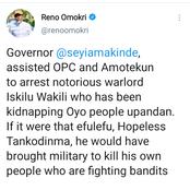 Hour After Notorious Warlord Iskilu Wakilii Was Arrested, See How Reno Omokri Praised Gov. Makinde