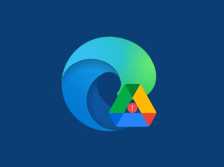 [Working] Fix Google Drive Downloads Not Working in Microsoft Edge