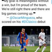 Here is what Barcelona youngster Oscar Mingueza said after his El Clásico debut goal.