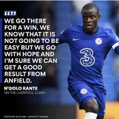 The world class midfielder Ngolo kante gives verdict on Liverpool match.