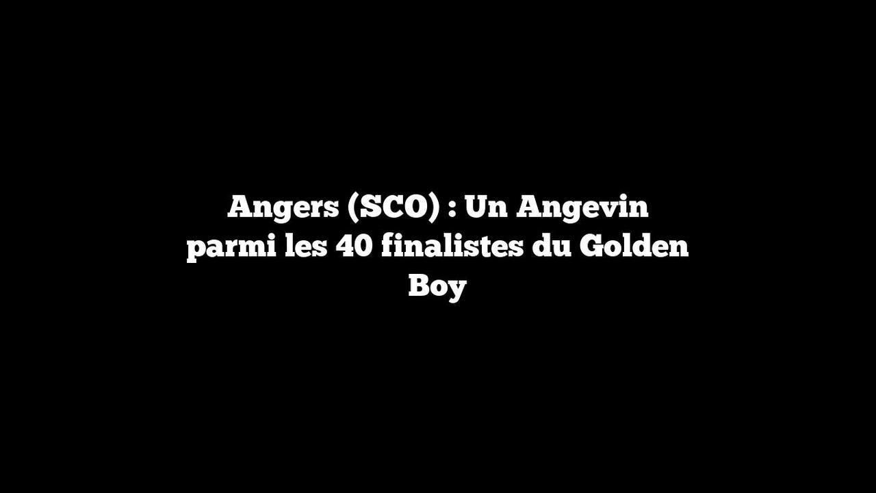 Angers (SCO) : Un Angevin parmi les 40 finalistes du Golden Boy