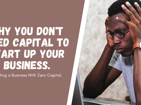 Why You Don't Need Capital to Start Up Your Business.