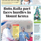 Newspapers: Raila, Ruto Pact Faces Hurdles In Mount Kenya Even As Their Allies Differ