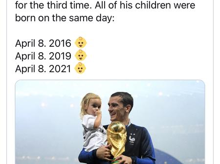 All Antoine Griezmann's Children have been born on the 8th of April.
