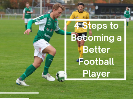 Four (4) Steps To Becoming A Better Football Player